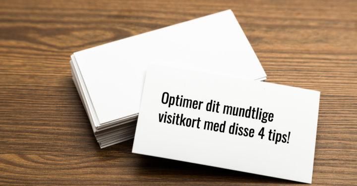 Optimer dit mundtlige visitkort med disse 4 tips!